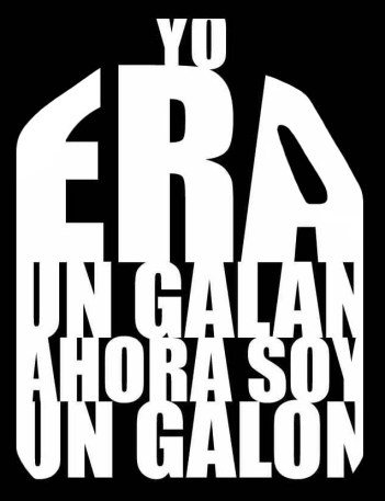 """""""Yo era un Galan..."""""""
